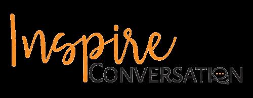 Inspire Conversation